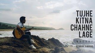 Tujhe Kitna Chahne Lage   Duniya   Acoustic Cover   Apurva Tamang