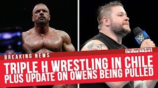 Video BREAKING NEWS: Triple H Wrestling In Chile This Weekend, Plus Update On Owens Being Pulled From Tour download MP3, 3GP, MP4, WEBM, AVI, FLV Oktober 2017