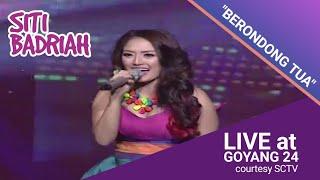 SITI BADRIAH [Berondong Tua] Live At Goyang 24 (24-08-2014) Courtesy SCTV