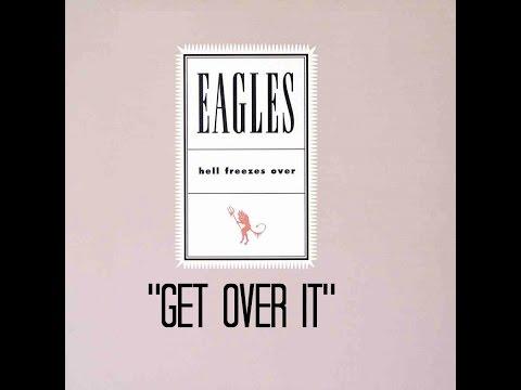 "EAGLES - ""Get Over It"" HQ"