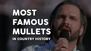 Famous Mullets of Country Music