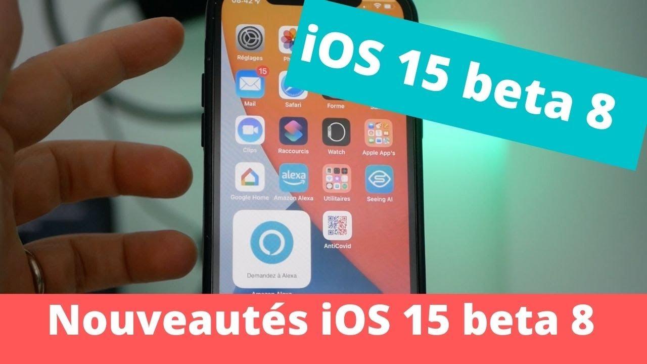 iOS 15 beta 8 : quels sont les nouveautés et correctifs sur iPhone?