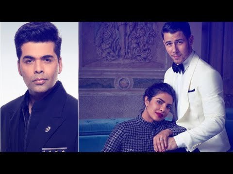Karan Johar Takes A Strong Stand On Priyanka Chopra And Nick Jonas