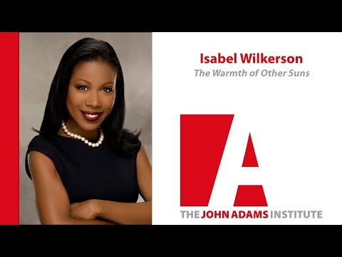 Isabel Wilkerson on The Warmth of Other Suns - John Adams Institute