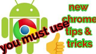 chrome android tips|chrome features|chrome tricks