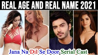 Jana Na Dil Se Door Serial Cast Real Name And Real Age 2021 New Video