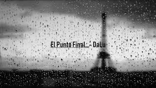 El Punto Final... - Prod DaLu