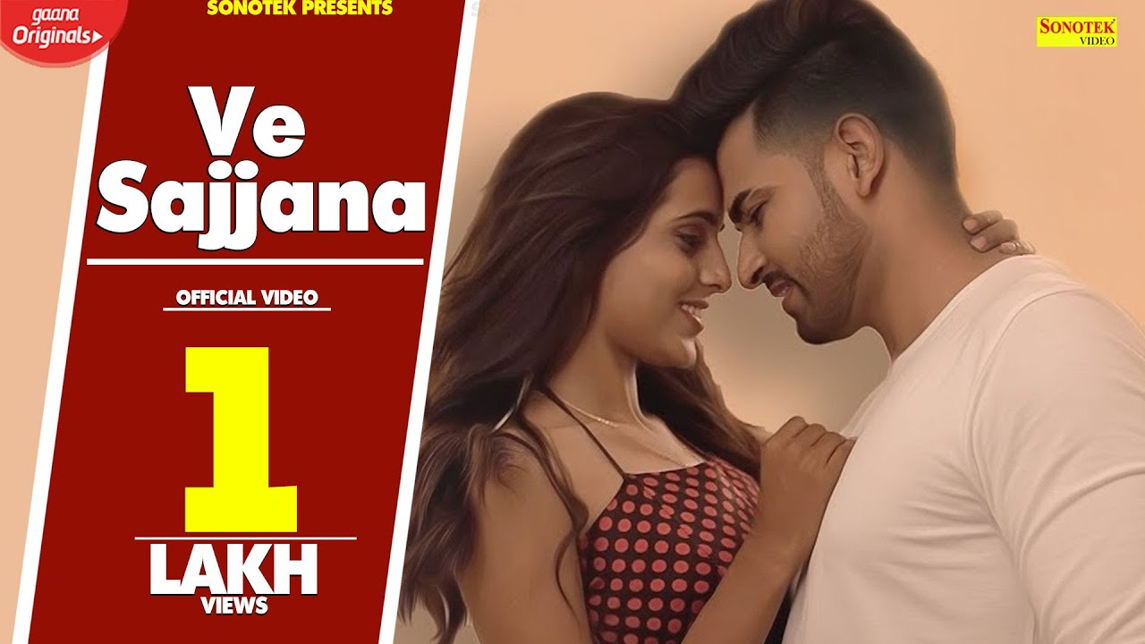 Ve Sajjana (Official Video ) Deepak Bharti | Darshan Sunny Balhara | New Punjabi Song 2019 | Sonotek