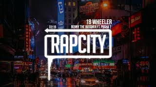 Benny the Butcher - 18 Wheeler ft. Pusha T (Prod. DJ Shay)