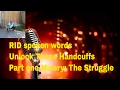 Survival-Magic-Spoken Words/Unlock These Handcuffs part one Misery: The Struggle
