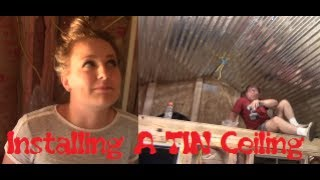 Installing A Tin Ceiling In A Tiny House