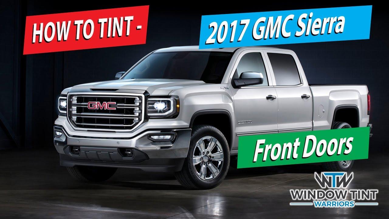 How To Tint Truck Front Doors 2017 Gmc Sierra Denali Youtube