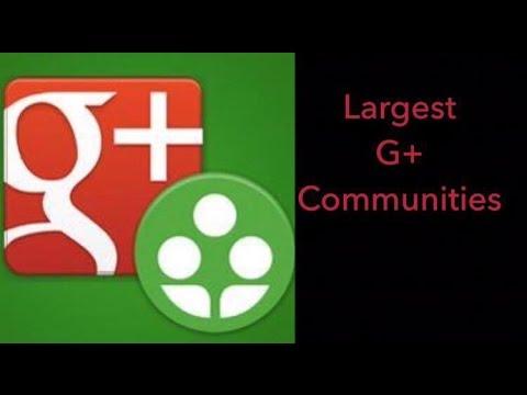 10 Largest Google plus Communities Ever