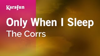 Karaoke Only When I Sleep - The Corrs *