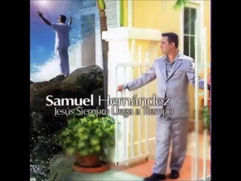 Jesús siempre llega a tiempo -   Samuel Hernández.