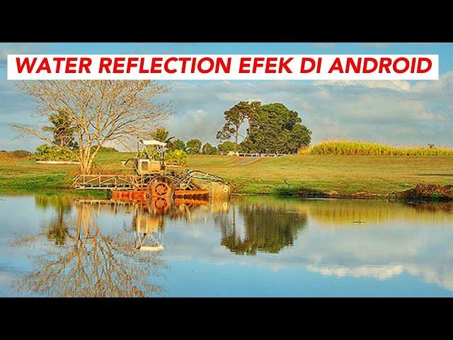 Cara Menambahkan Efek Water Reflection di Photo