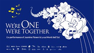 WE ARE ONE WE ARE TOGETHER | One World | Co-performance Of Jasmine Flower & La Sui Monti Dell'Est