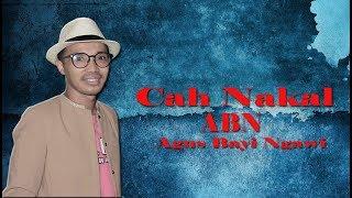 Cah Nakal- ABN Agus Bayi Ngawi