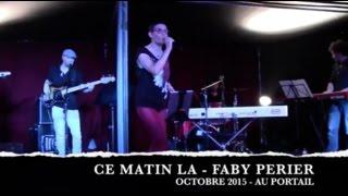 Baixar Ce matin la - Octobre 2015 - Faby Perier