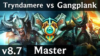 TRYNDAMERE vs GANGPLANK (TOP) /// Korea Master /// Patch 8.7