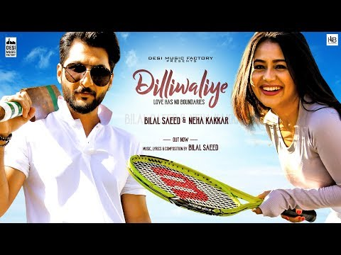DilliWaliye (Full Video) | Bilal Saeed | Neha Kakkar | Lates