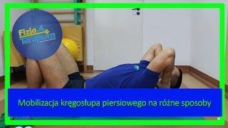 Mobilizacja kręgosłupa piersiowego na różne sposoby #54 FizjoTerapia HD