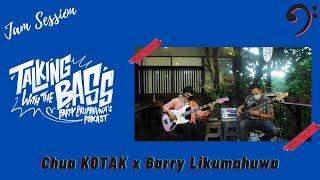 """Be You"" (CHUA's Song) - Chua KOTAK x Barry Likumahuwa // Talking with The Bass - JAM SESH #Volume5"