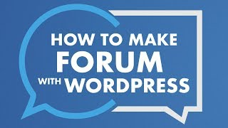 How To Make A Forum With Wordpress 2018 | Free Forum Website