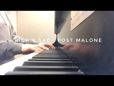Post Malone - Rich & Sad (piano Cover) - Beerbongs & Bentleys