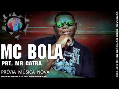 MR MUSICA CATRA DO BOLA MC BAIXAR E