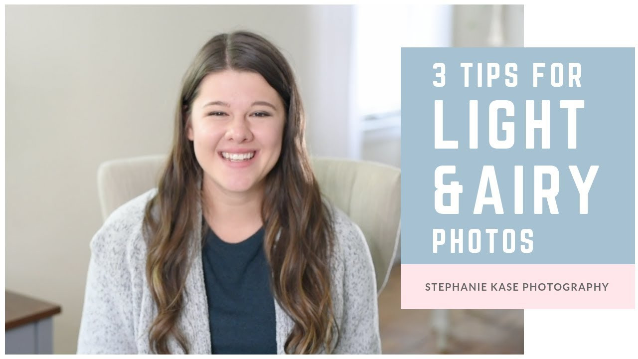 How to Have Light and Airy Photos - Stephanie Kase Photography