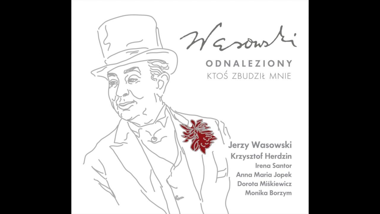 Jerzy Wasowski I Anna Maria Jopek Ktos Zbudzil Mnie Tekst Piosenki Teksciory Pl