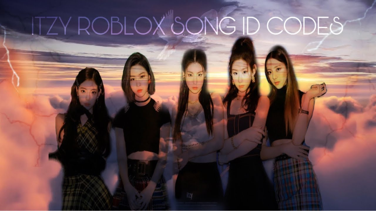 Itzy Roblox Song Id Codes 2020 Brand New Songs