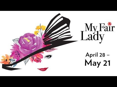Lyric Opera presents MY FAIR LADY l Onstage April 28 - May 21