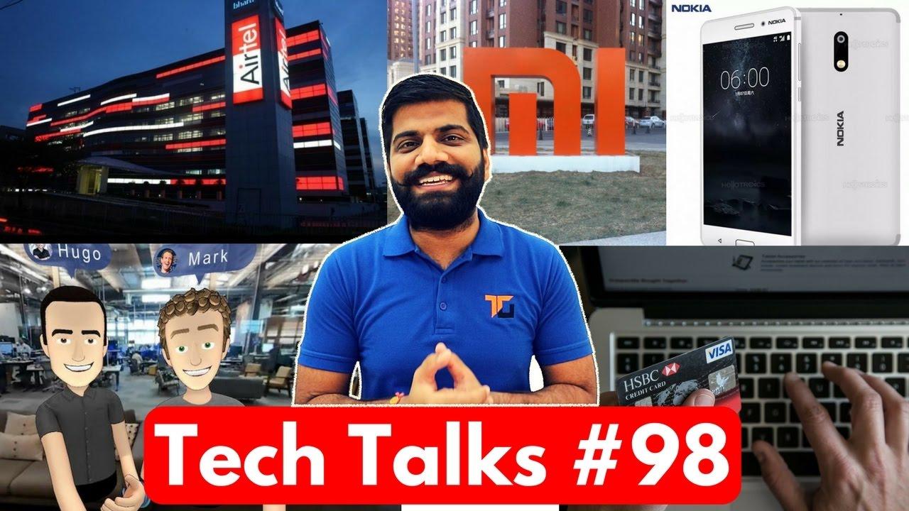 Tech Talks #98 - White Nokia 6 Sale, Hugo Barra Joins Facebook, AirTel Warning, China VPN, BHIM UPI