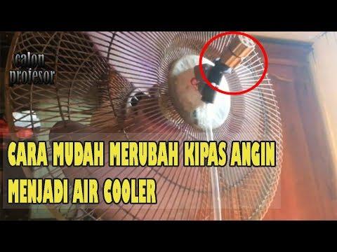 Membuat Kipas Angin Embun Atau Air Cooler