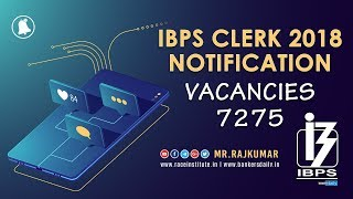 IBPS Clerk 2018 Notification Released | 7275 Vacancies | Mr.Rajkumar