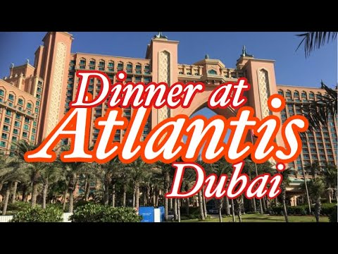 Dinner at Atlantis The Palm Dubai
