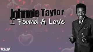 Johnnie Taylor - I Found A Love