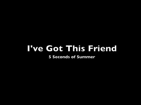 I've Got This Friend | 5 Seconds of Summer |...