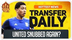 Man Utd Snubbed by Bellingham Man Utd Transfer News