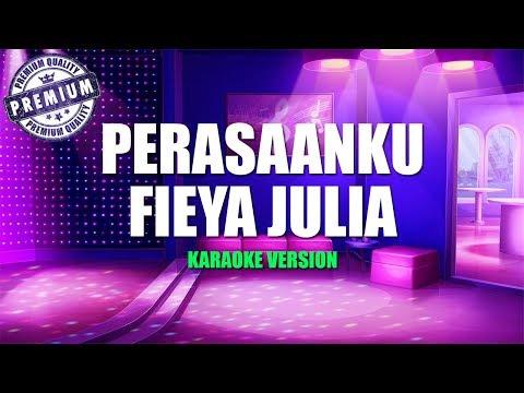 Fieya Julia - Perasaanku (Karaoke Lirik Tanpa Vokal) By Kaza