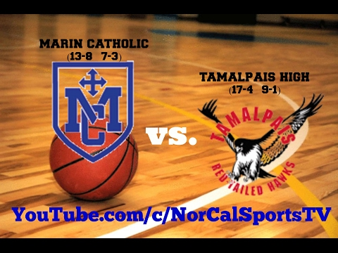 Marin Catholic vs Tamalpais High School Girls Basketball FULL GAME LIVE 2/2/17