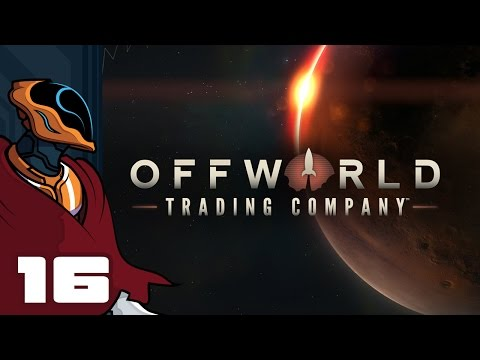 Let's Play Offworld Trading Company - PC Gameplay Part 16 - You Snooze You Lose