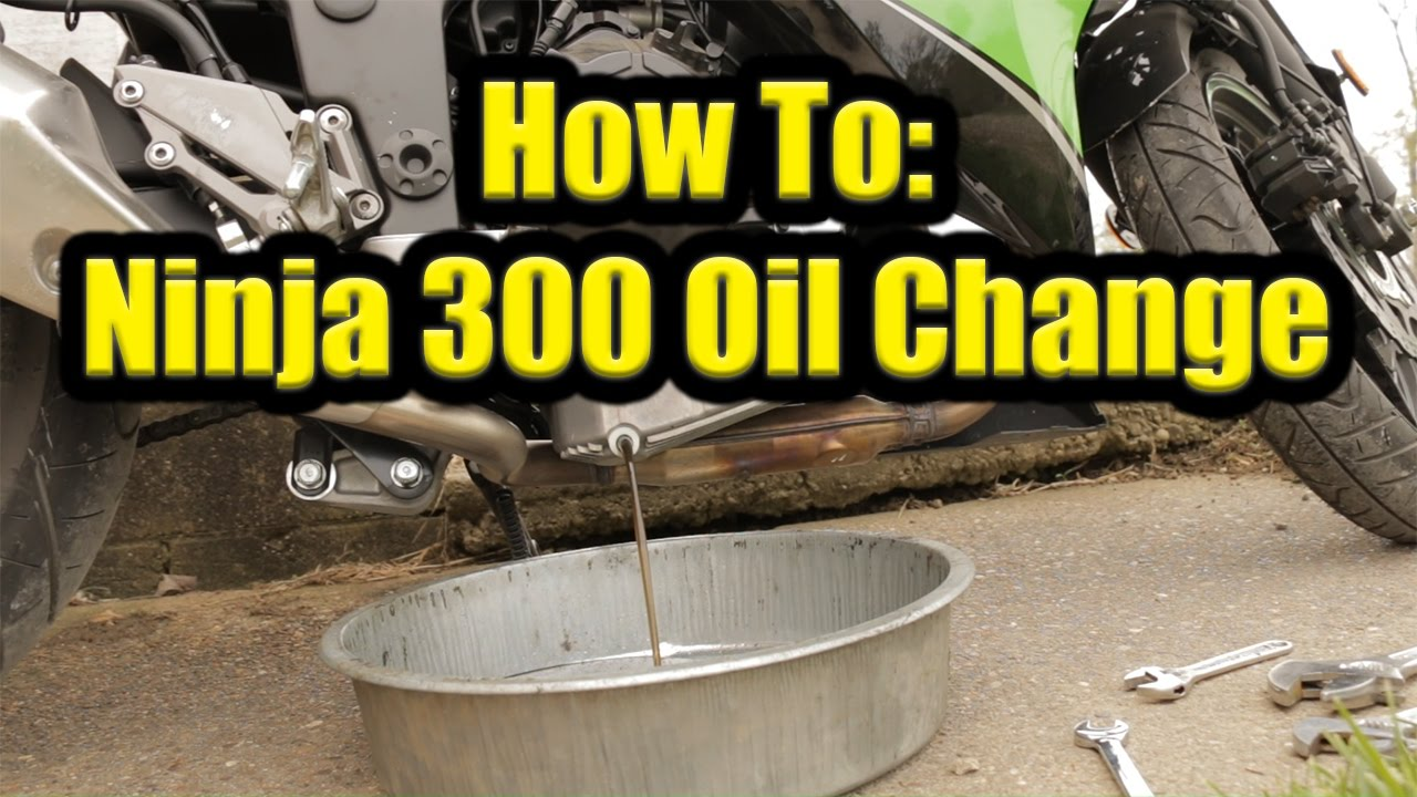 How To Kawasaki Ninja 300 Oil Change 2016 Other Years Youtube