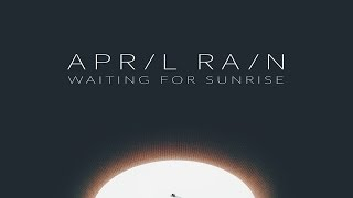 April Rain - Waiting For Sunrise [Full Album]