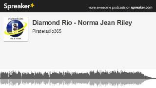Diamond Rio - Norma Jean Riley (made with Spreaker)