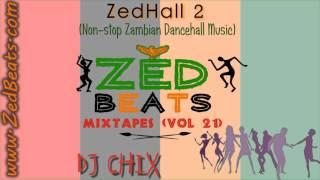 ZedBeats Mixtapes (Vol. 21) - ZedHall  2 (Non-Stop Zambian Dancehall Music)