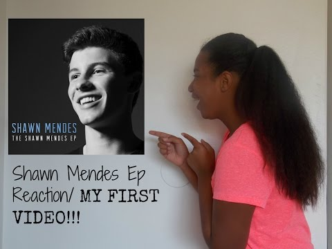 Shawn Mendes EP Reaction/ My First Video!