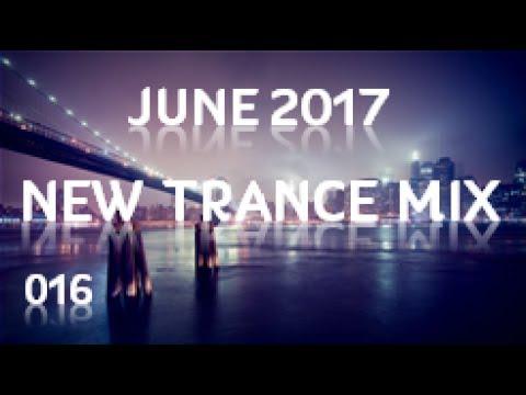 ♫ New Trance Mix ♪ June 2017 [016]